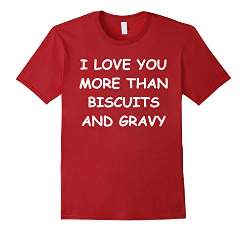 mens-i-love-you-more-than-biscuits-and-gravy-3xl-cranberry