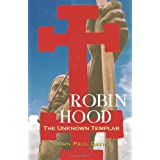 Robin Hood: The Unknown Templarby John Paul Davis