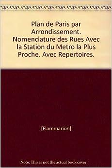 plan de paris par arrondissement nomenclature des rues. Black Bedroom Furniture Sets. Home Design Ideas