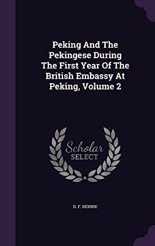 Peking And The Pekingese During The First Year Of The British Embassy At Peking, Volume 2