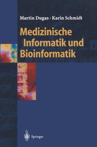 Medizinische Informatik und Bioinformatik: Ein Kompendium für Studium und Praxis (Springer-Lehrbuch) (German Edition)