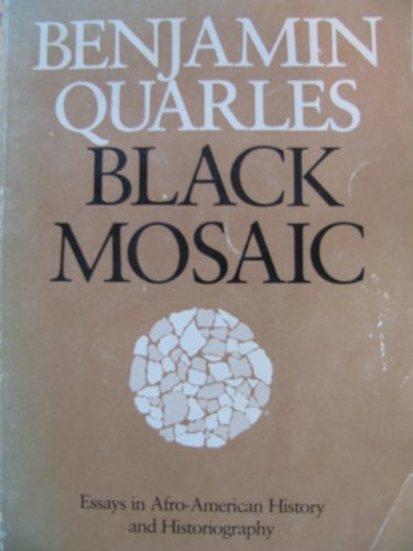 Black Mosaic: Essays in Afro-American History and...