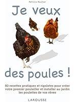 Je veux des poules ! (Larousse attitude - Animaux)