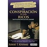 img - for La Conspiracion De Los Ricos / Rich Dad's Conspiracy of the Rich: Las 8 Nuevas Reglas Del Dinero / the 8 New Rules of Money (Spanish Edition) (Padre Rico Advisors) [Paperback] book / textbook / text book