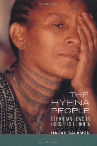 The Hyena People: Ethiopian Jews in Christian Ethiopia...