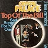 Crystal Palace - Top Of The Bill / Sad Songs For No One - Hansa International - 11 601 AT