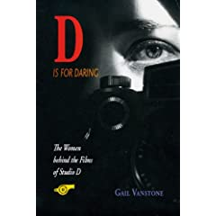 D is for Daring: The Women behind the Films of Studio D (Women's Issues Publishing Program)