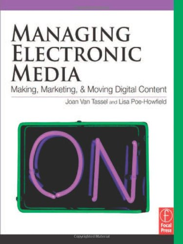 Managing Electronic Media: Making, Marketing, and Moving...