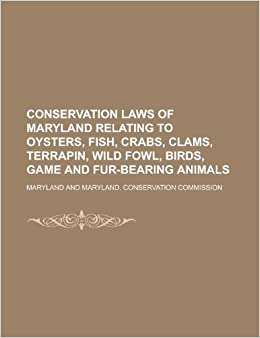 Conservation laws of maryland relating to oysters fish for Maryland fish and game