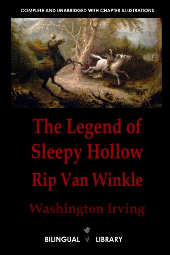The Legend Of Sleepy Hollow And Rip Van Winkle-La Leyenda De Sleepy Hollow Y Rip Van Winkle: English-Spanish Parallel Text Edition