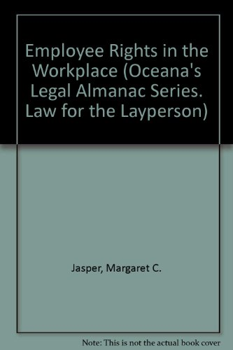 Employee Rights in the Workplace (Oceana's Legal Almanac Series. Law for the Layperson)