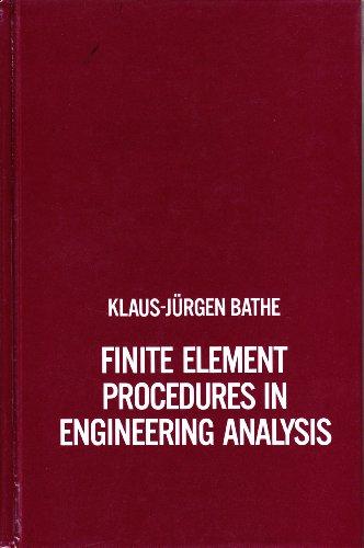 Finite Element Procedures in Engineering Analysis (Prentice-Hall civil engineering and engineering mechanics series)