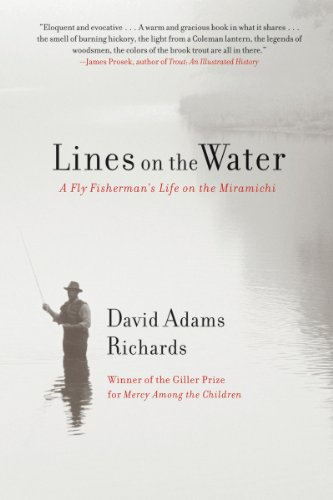 Lines on the Water: A Fly Fisherman's Life on the Miramichi
