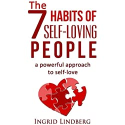 The 7 Habits of Self-Loving People - A Powerful Approach to Self-Love
