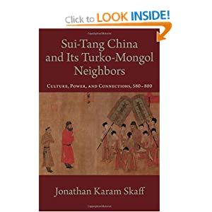 Sui-Tang China and Its Turko-Mongol Neighbors: Culture, Power, and Connections, 580-800 (Oxford Studies in Early Empires)
