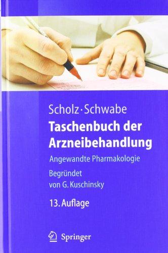 Taschenbuch der Arzneibehandlung: Angewandte Pharmakologie (Springer-Lehrbuch)
