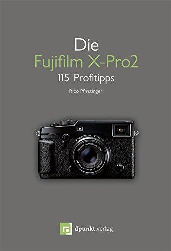 Die Fujifilm X-Pro2: 115 Profitipps