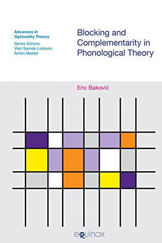 Blocking and Complementarity in Phonological Theory (Advances in Optimality Theory) PDF
