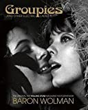 img - for Baron Wolman: Groupies and Other Electric Ladies : The Original 1969 Rolling Stone Photographs by Baron Wolman (Hardcover); 2015 Edition book / textbook / text book