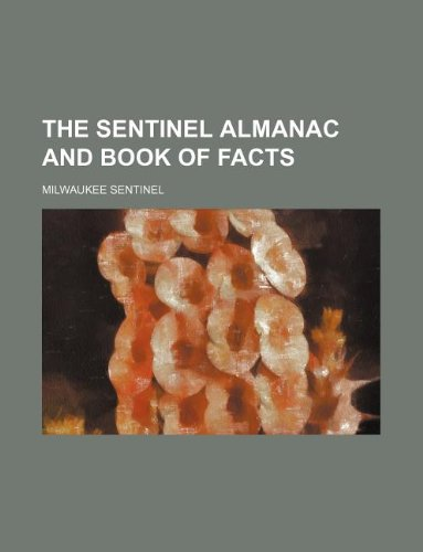 The Sentinel almanac and book of facts
