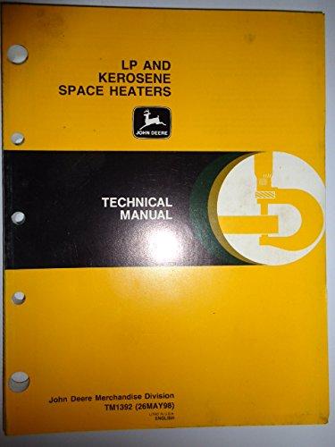 John Deere P24 P35 P150 P155 LP & Kerosene Heater Technical Serice Shop Repair Manual TM-1392 (John Deere Kerosene compare prices)