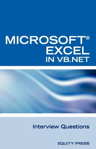 Excel in VB.NET Programming Interview Questions: Advanced Excel Programming Interview Questions, Answers, and Explanatio