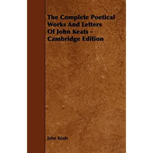 The Complete Poetical Works And Letters Of John Keats - Cambridge Edition