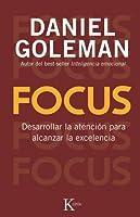 Focus: Desarrollar la atención para alcanzar la excelencia / Develop Attention to Achieve Excellence