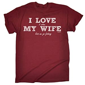 123t Slogans Men's I LOVE IT WHEN MY WIFE LETS ME GO FISHING LOOSE FIT T-SHIRT