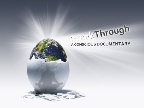BreakThrough: A Conscious Documentary