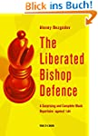 The Liberated Bishop Defence: A Surpr...