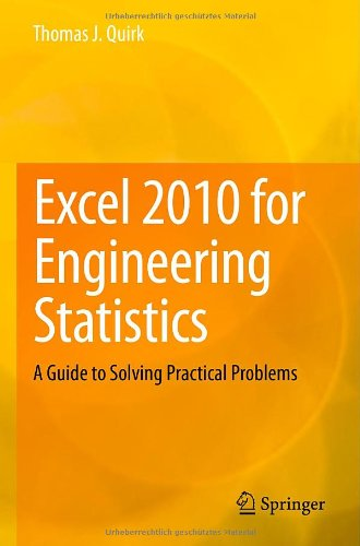 Excel 2010 For Engineering Statistics: A Guide To Solving Practical Problems