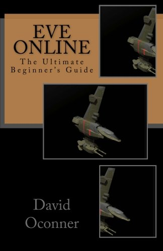 EVE Online: The Ultimate Beginner's Guide