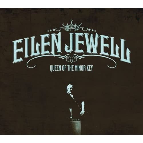 Eilen Jewell, Queen Of The Minor Key