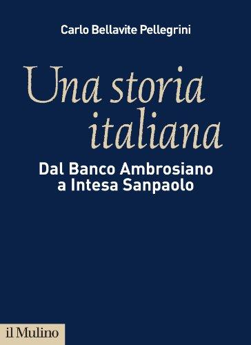una-storia-italiana-dal-banco-ambrosiano-a-intesa-sanpaolo