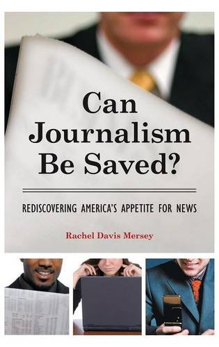 Image of Can Journalism Be Saved?: Rediscovering America's Appetite for News