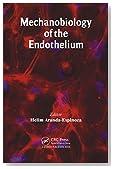 Mechanobiology of the Endothelium