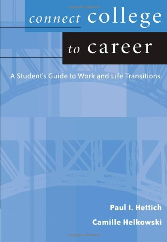 Connect College to Career: Student Guide to Work and Life...