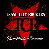 Trash City Rockers - Switchblade Serenade