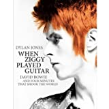 When Ziggy Played Guitar: David Bowie and Four Minutes That Shook the World (Hardcover)