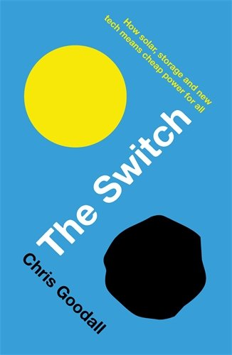 the-switch-how-solar-storage-and-new-tech-means-cheap-power-for-all