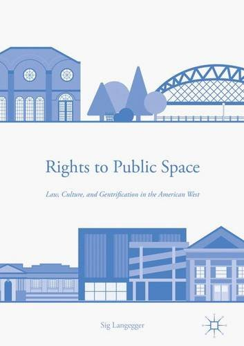 rights-to-public-space-law-culture-and-gentrification-in-the-american-west