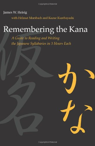Remembering the Kana: A Guide to Reading and Writing the Japanese Syllabaries in 3 Hours Each: part 1 Hiragna : par (Manoa)