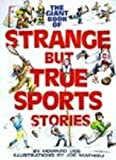 The Giant Book of Strange But True Sports Stories