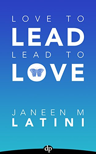 Love to Lead. Lead to Love.: The Overworked Leader's Guide to Career Growth & Personal Happiness PDF