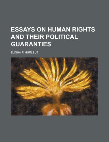 Essays on Human Rights and Their Political Guaranties