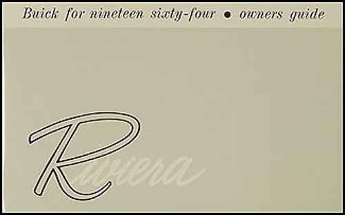 1964 BUICK RIVIERA FACTORY OWNERS MANUAL INCLUDES: Buick Riviera 4747 Series Hardtop Coupe models. 64