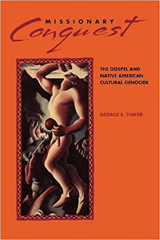Missionary Conquest: The Gospel and Native American Cultural Genocide written by George E. Tinker