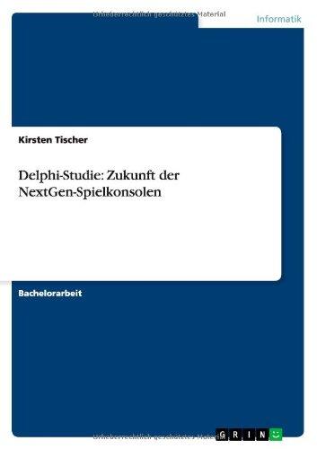 Delphi-Studie: Zukunft Der Nextgen-Spielkonsolen (German Edition)