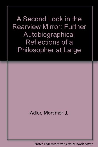 A Second Look in the Rear-View Mirror: Further Autobiographical Reflections of a Philosopher at Large PDF